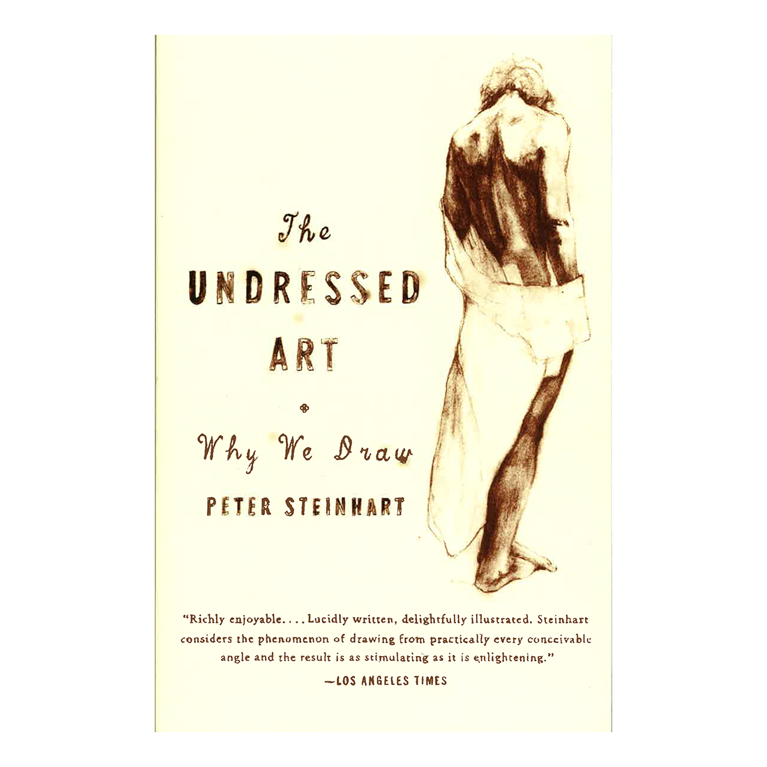 The Undressed Art: Why We Draw