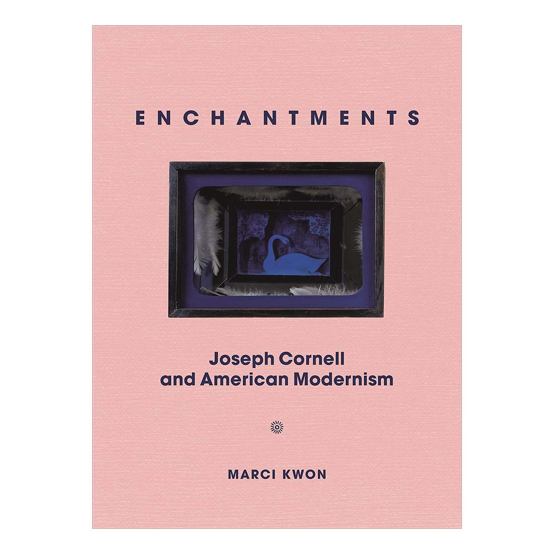 Enchantments: Joseph Cornell and American Modernism