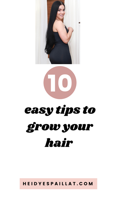 10 Easy Tips to Grow Your Hair