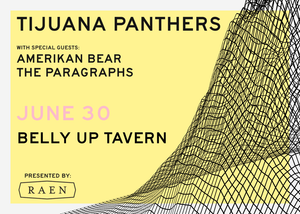 Tijuana Panthers at Belly Up Presented by RAEN