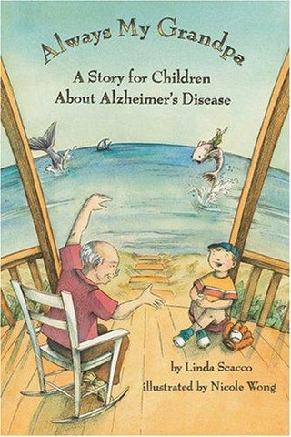 Always My Grandpa: A Story About Alzheimer's Disease by Linda Scacco, PhD (en anglais seulement)