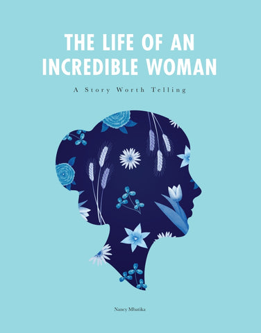 The Life of an Incredible Women: A Story Worth Telling