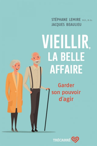 Vieillir, la belle affaire (French only)