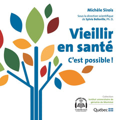 Vieillir en santé: c'est possible! (French only)