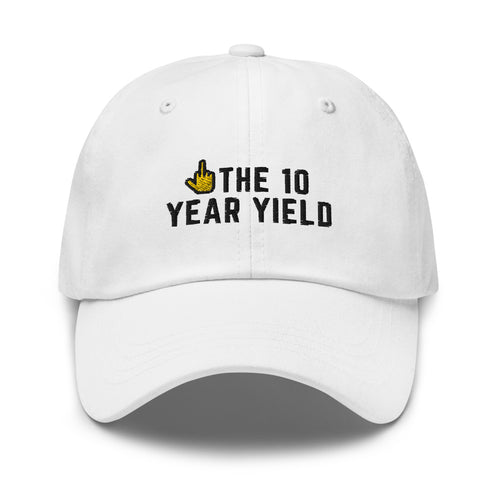 Fuck the 10 Year Yield Hat