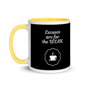 Excuses are for the WEAK Mug - wallstmemes