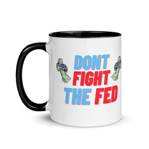 Don't Fight the Fed Mug - wallstmemes