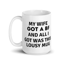 Load image into Gallery viewer, My Wife's Bf Mug - wallstmemes