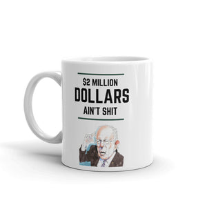Bernie Sanders $2 Million Mug - wallstmemes