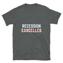 Load image into Gallery viewer, Recession Cancelled T-Shirt - wallstmemes