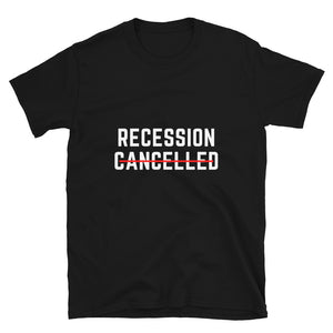 Recession Cancelled T-Shirt - wallstmemes