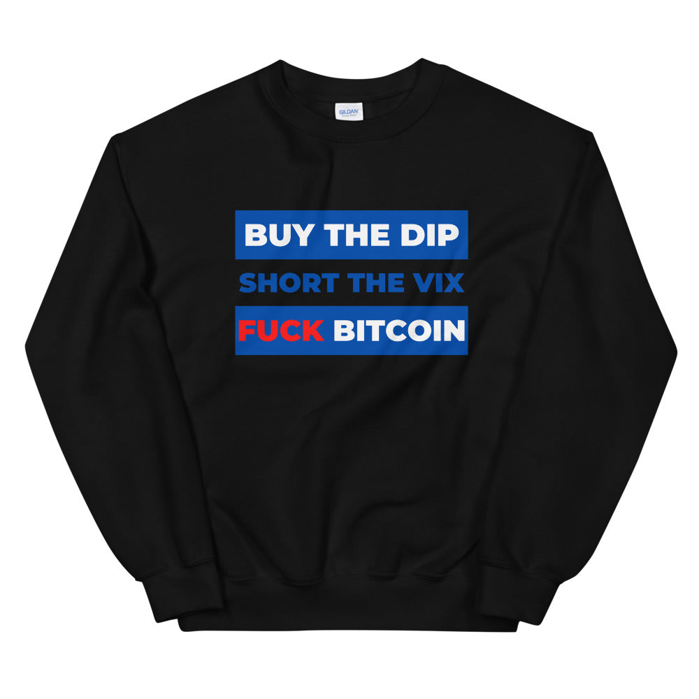 Buy the Dip, Short VIX, Fuck Bitcoin Sweater