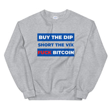 Load image into Gallery viewer, Buy the Dip, Short VIX, Fuck Bitcoin Sweater