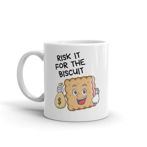 Risk it for the Biscuit Mug