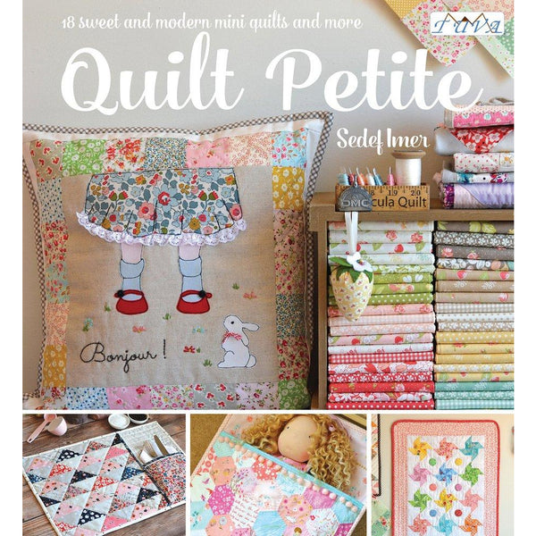 Sadef Imers Quilt Petite - 18 Sweet And Modern Mini Quilts And More - books 4 people