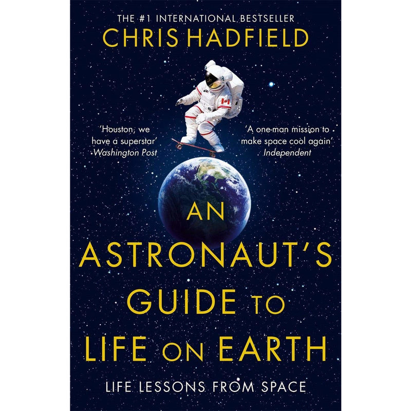Chris Hadfield An Astronauts Guide To Life On Earth, Life Lessons From Space