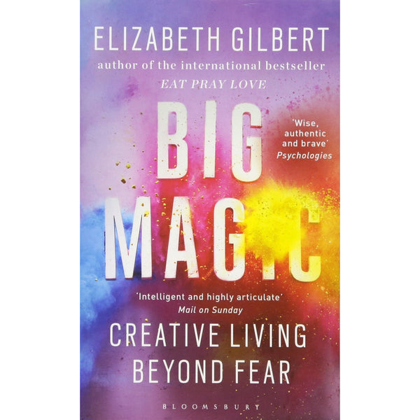 Big Magic - How to Live a Creative Life, and Let Go of Your Fear - books 4 people
