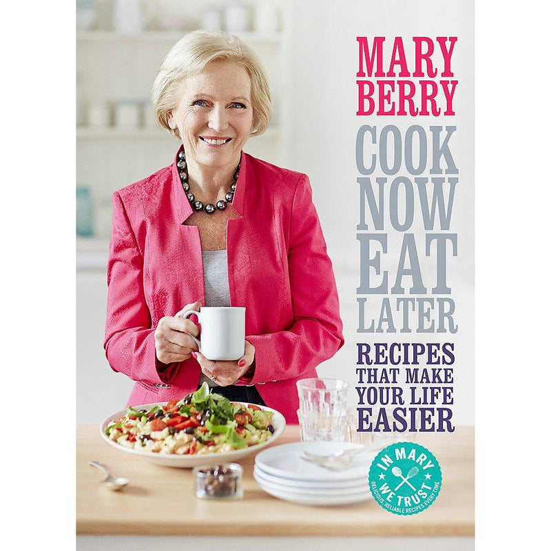 Mary Berry Collection 3 Books Set Cook Now Eat Later, Cooks Up a Feast, Complete Cookbook