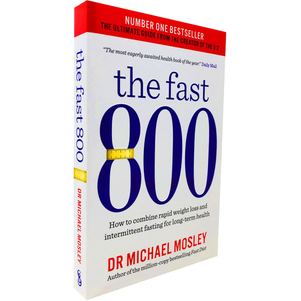 The Fast 800 - How to combine rapid weight loss and intermittent fasting for long-term health