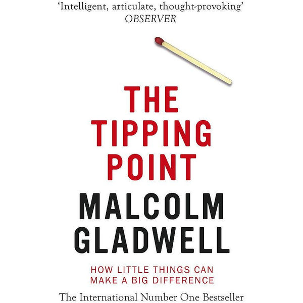 The Tipping Point by Malcolm Gladwell How Little Things Can Make a Big Difference