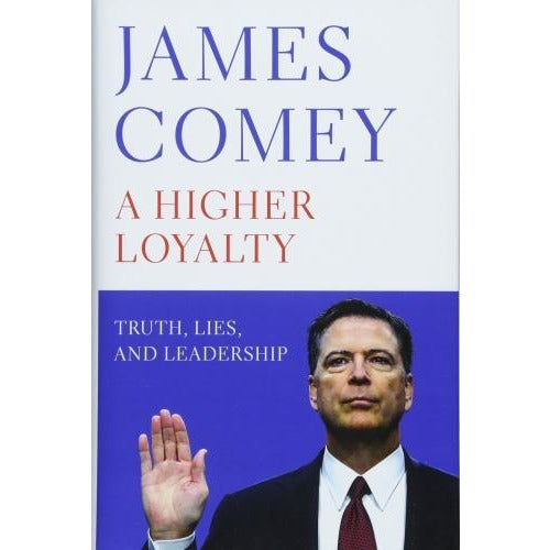 A Higher Loyalty - Truth Lies And Leadership - books 4 people
