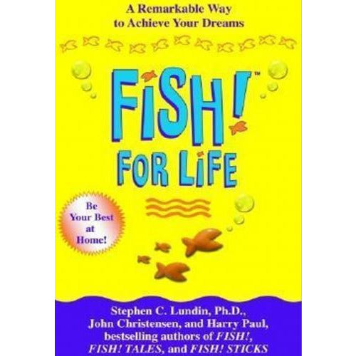 Fish For Life A Remarkable Way To Achieve Your Dreams - books 4 people