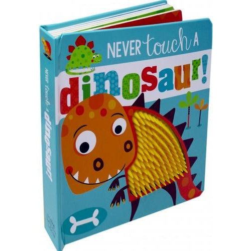 Never Touch A Dinosaur Touch And Feel - books 4 people