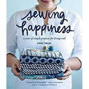Sewing Happiness A Year Of Simple Projects For Living Well - books 4 people