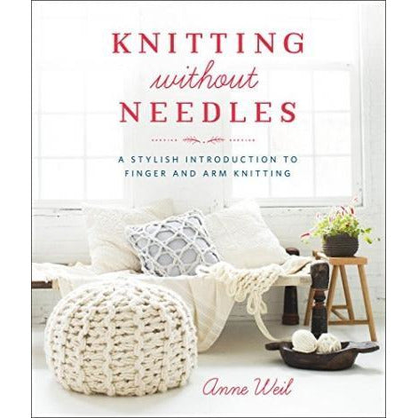 Knitting Without Needles A Stylish Introduction To Finger And Arm Knitting - books 4 people