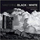 Mastering Black And White Photography - books 4 people