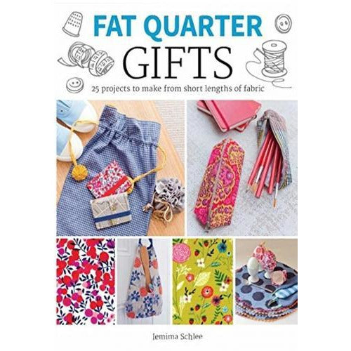 Fat Quarter Gifts 25 Projects To Make From Short Lengths Of Fabric - books 4 people