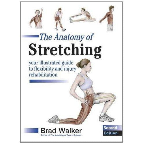 Anatomy Of Stretching 2nd Edition - Your Illustrated Guide To Flexibility And Injury Rehabilitation - books 4 people