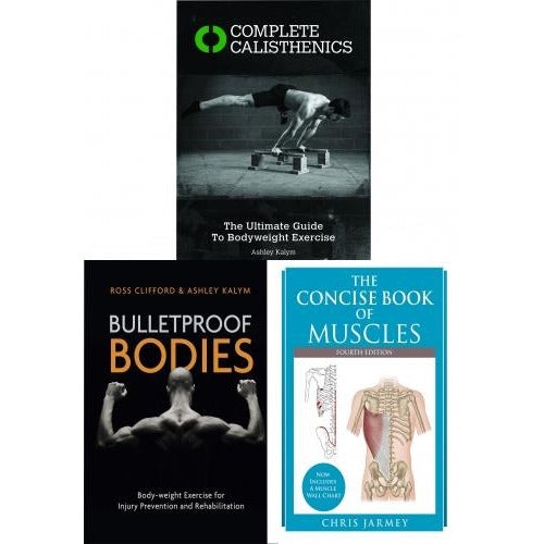Bulletproof Bodies Complete Calisthenics The Concise Book Of Muscles 3 Books Collection Set - books 4 people