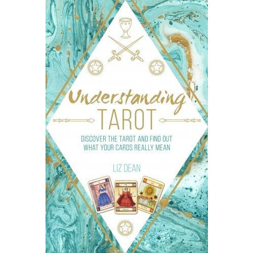 Understanding Tarot - Discover The Tarot And Find Out What Your Cards Really Mean - books 4 people