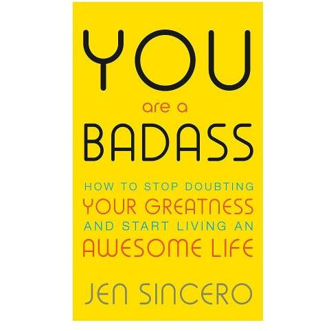 You Are A Badass - How To Stop Doubting Your Greatness And Start Living An Awesome Life - books 4 people