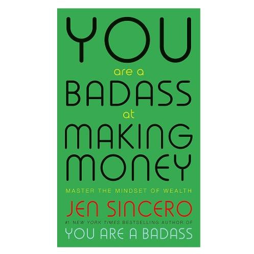 You Are A Badass At Making Money Master The Mindset Of Wealth Learn How To Save Your Money With On.. - books 4 people