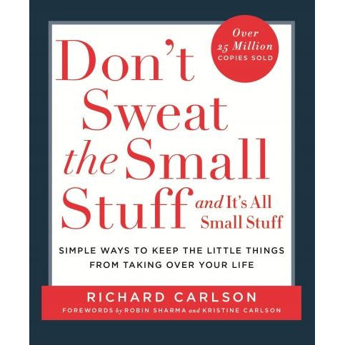 Dont Sweat The Small Stuff And Its All Small Stuff By Richard Carlson - books 4 people
