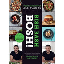 Bish Bash Bosh Your Favourites All Plants The Brand New Sunday Times Besteller From The 1 Vegan Au.. - books 4 people