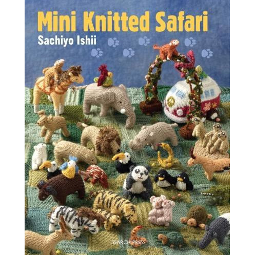 Sachiyo Ishii Mini Knitted Safari 27 Animals To Knit Simple Knitting Patterns - books 4 people