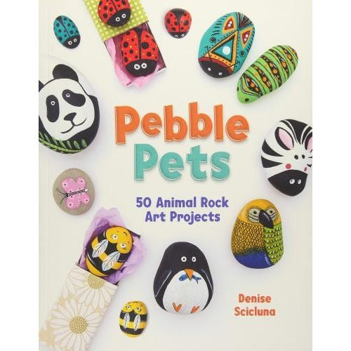 Pebble Pets - 50 Animal Rock Art Projects By Denise Scicluna - books 4 people