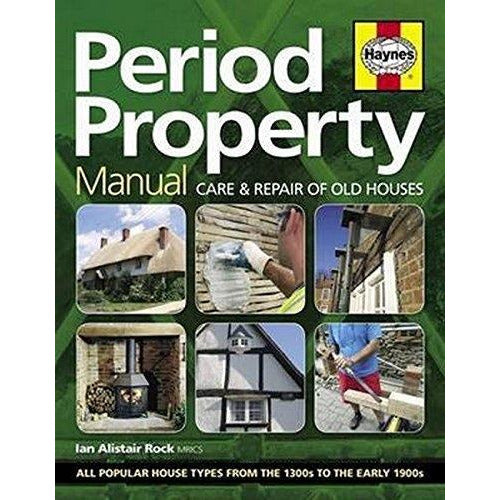 Haynes Period Property Manual Care And Repair Of Old Houses - books 4 people