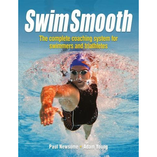 Swim Smooth  The Complete Coaching System For Swimmers And Triathletes - books 4 people