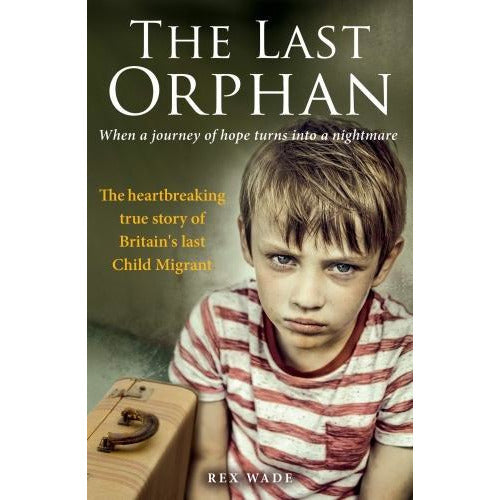 The Last Orphan  The Heartbreaking True Story Of Britains Last Child Migrant - books 4 people