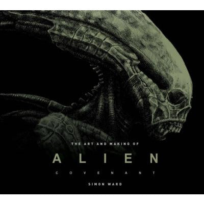 The Art And Making Of Alien - Covenant - books 4 people