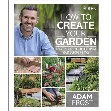 Rhs How To Create Your Garden - Ideas And Advice For Transforming Your Outdoor Space Home Garden D.. - books 4 people