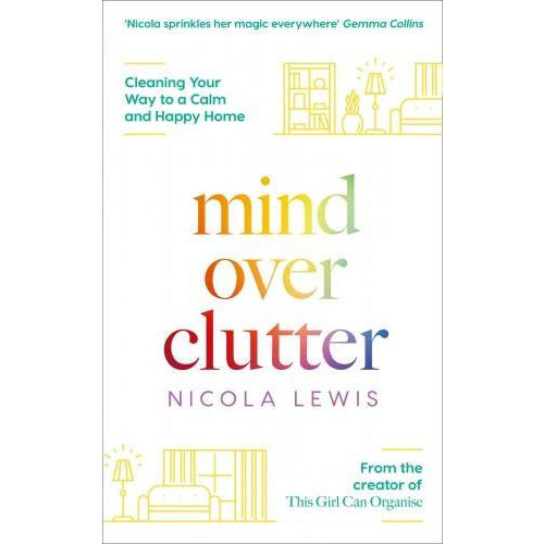 Mind Over Clutter Cleaning Your Way To A Calm And Happy Home - books 4 people