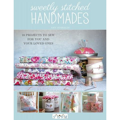 Sweetly Stitched Handmades - 18 Projects To Sew For You And Your Loved Ones - books 4 people