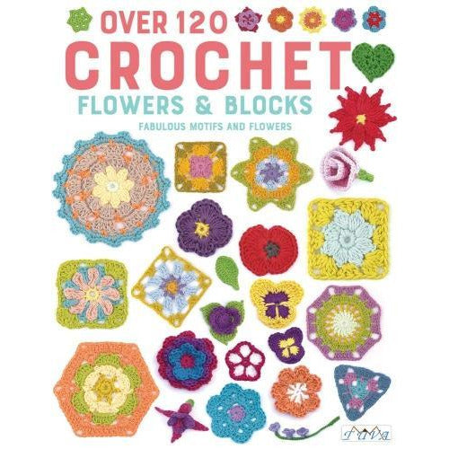 Crochet Blocks And Flowers - 66 Flowers And 60 Blocks In Crochet - books 4 people