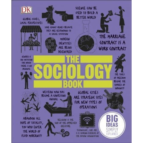 The Sociology Book - Big Ideas Simply Explained - books 4 people