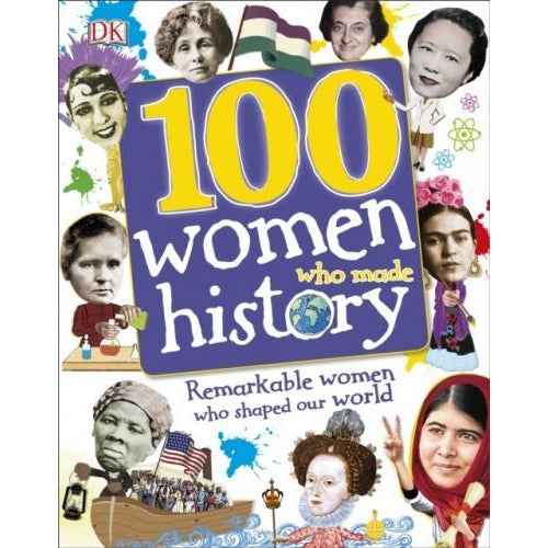 100 Women Who Made History - Remarkable Women Who Shaped Our World - books 4 people